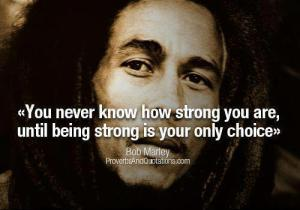 Strength Bob Marley